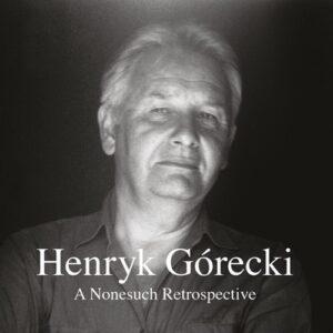 Górecki: A Nonesuch Retrospective - Gorecki