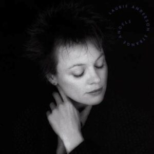 Strange Angels - Laurie Anderson