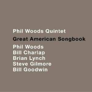 Great American Songbook - Phil Woods Quintet