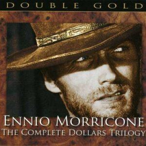 The Dollars Trilogy - Ennio Morricone