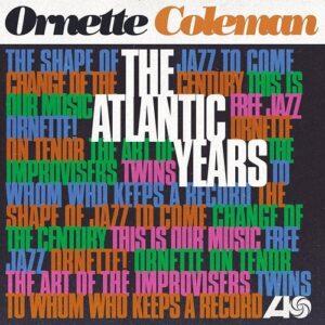 The Atlantic Years - Ornette Coleman