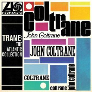 Trane: The Atlantic Collection - John Coltrane