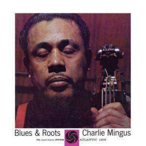 Blues & Roots (Mono) - Charles Mingus