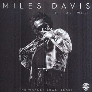 The Last Word, The Warner Brother Years - Miles Davis