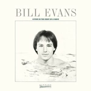 Living In The Crest Of A Wave - Bill Evans