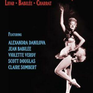 Ballets Français : Lifar, Babillée, Charrat.