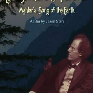 Everywhere and Forever : Mahler's song of the Earth. [DVD]