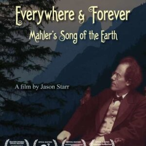 Everywhere and Forever : Mahler's song of the Earth. [BD]