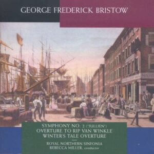 George Frederick Bristow : Symphonie n° 2 - Ouvertures. Miller.