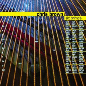 Chris Brown : Six primes, œuvres pour piano. Brown.