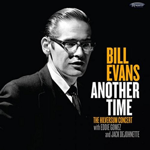 Another Time: The Hilversum Concert - Bill Evans