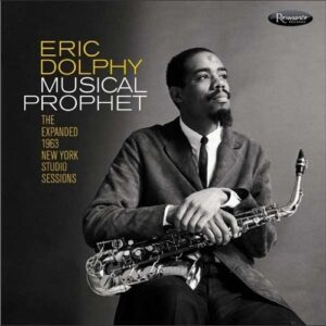 Musical Prophet - Eric Dolphy
