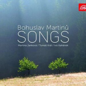 Bohuslav Martinu: Songs - Martina Jankova