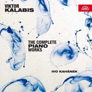 Viktor Kalabis: The Complete Piano Works - Ivo Kahanek