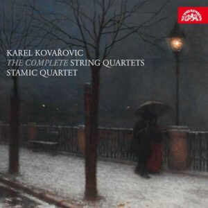 Karel Kovarovic: The Complete String Quartets - Stamic Quartet