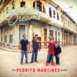 Habana Dreams - The Pedrito Martinez Group