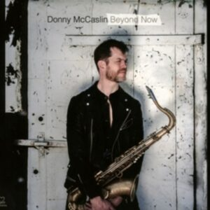 Beyond Now - Donny Mccaslin
