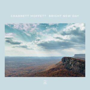 Bright New Day - Charnett Moffett