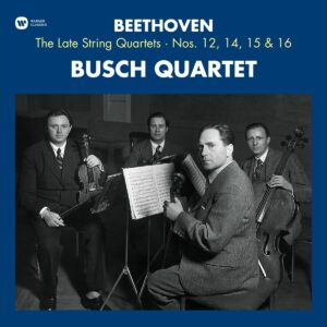 Beethoven: The Late String Quartets Nos. 12, 14, 15 & 16 (Vinyl) - Busch Quartet