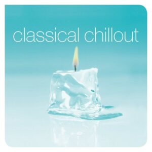 Classical Chillout (Vinyl)