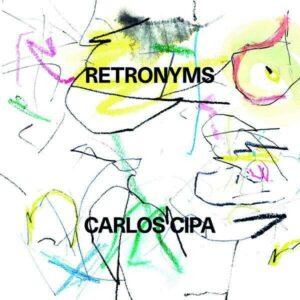 Cipa: Retronyms - Carlos Cipa