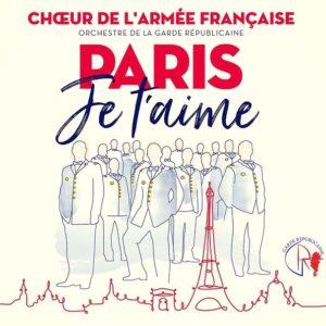 Paris, Je t'Aime - Choeur De L'Armée Française