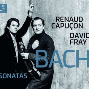 Bach: Sonatas for Violin & Piano BWV 1016-1019 - Renaud Capucon