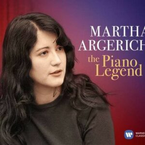 The Piano Legend - Martha Argerich