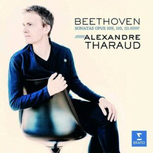Beethoven: Piano Sonatas Op. 109-111 - Alexandre Tharaud