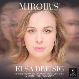 Miroirs, Opera Arias - Elsa Dreisig