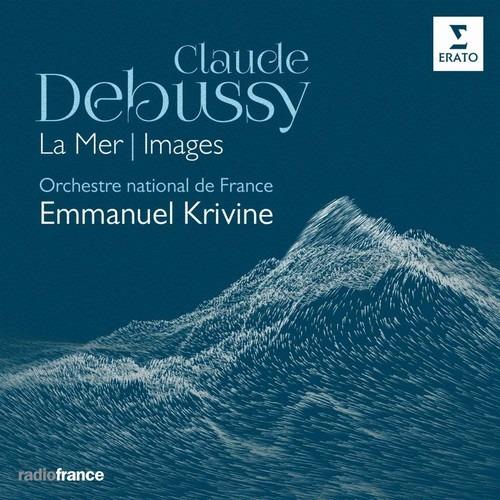 Debussy: La Mer, Images - Emmanuel Krivine