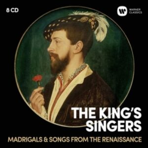 Madrigals & Renaissance Songs - The King Singers