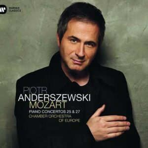 Mozart: Piano Concertos 25 & 27 - Piotr Anderszewski