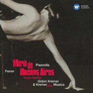 Piazzolla: Maria De Buenos Aires - Gidon Kremer