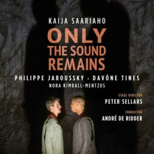 Saariaho: Only The Sound Remains - Philippe Jaroussky