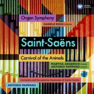 Saint-Saens: Organ Symphony & Carnival of the Animals - Antonio Pappano