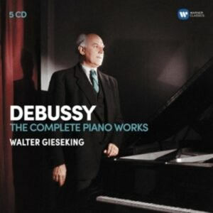 Debussy: The Piano Works - Walter Gieseking