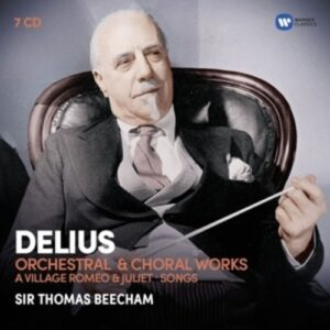 Delius: Orchestral & Choral Works - Thomas Beecham
