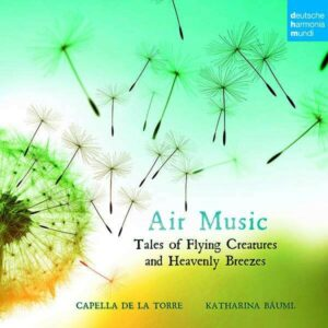 Air Music (Tales of Flying Creatures and Heavenly Breezes) - Capella de la Torre