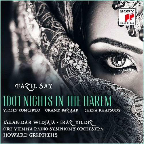 Fazil Say: Violin Concerto '1001 Nights In The Harem'  - Iskandar Widjaja