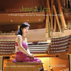 A Private Organ Recital In Walt Disney Concert Hall - Jung-A Lee