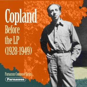 Copland : Before the LP, 1928-1949. Luening, Copland, Karman, Freed, Gordon, Smit, Kaufman.