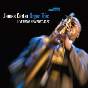 Live from Newport Jazz - James Carter Organ Trio