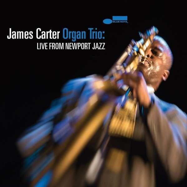 Live from Newport Jazz - James Carter Organ Trio