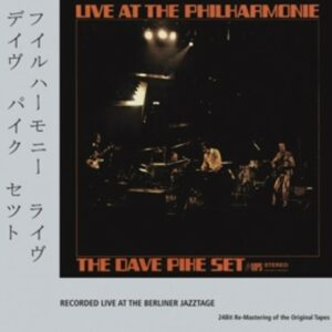 Live At The Philharmonie - The Dave Pike Set