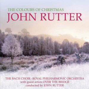 The Colours Of Christmas - Rutter