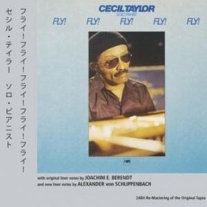 Fly! Fly! Fly! Fly! Fly! - Cecil Taylor