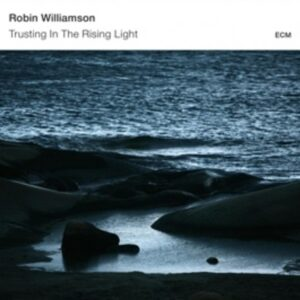 Williamson: Trusting In The Rising Light - Williamson
