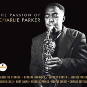 The Passion Of Charlie Parker - Various Artists