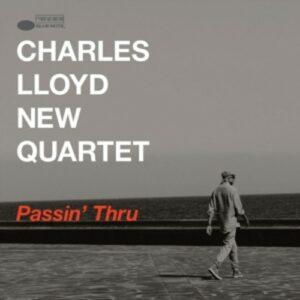 Passin'Thru - Charles Lloyd New Quartet